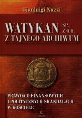 Watykan Sp z o o Z tajnego archiwum Prawda o finansowych i politycznych skandalach w kościele - Gianluigi Nuzzi | mała okładka