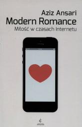 Modern Romance Miłość w czasach Internetu - Aziz Ansari   mała okładka