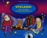 Utulanki czyli piosenki na dziecięce masażyki + CD - Bolesław Kołodziejski | mała okładka