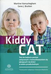 Kiddy CAT Test do badania postaw związanych z komunikowaniem się jąkających się dzieci w wieku przedszkolnym - Vanryckeghen Martine. Brutten Gene J. | mała okładka