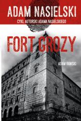 Fort Grozy Adam Rawski. Cykl autorski Adama Nasielskiego - Adam Nasielski   mała okładka