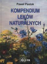 Kompendium leków naturalnych - Paweł Pastok | mała okładka
