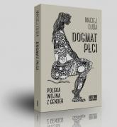 Dogmat płci Polska wojna z gender - Maciej Duda | mała okładka