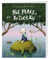 Nie płacz, Koziołku - Michałkow Sergiej | mała okładka