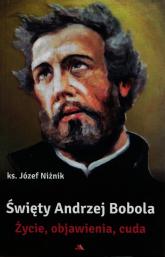 Święty Andrzej Bobola Życie objawienia cuda - Józef Niżnik   mała okładka