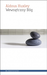 Wewnętrzny Bóg Wybrane pisma o oświeceniu - Aldous Huxley | mała okładka