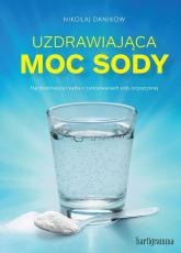 Uzdrawiająca moc sody - Mikolaj Danikow   mała okładka