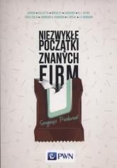 Niezwykłe początki znanych firm - Sergiusz Prokurat | mała okładka