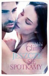 Jeszcze się spotkamy - Abbi Glines | mała okładka