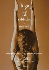 Joga dla ciała oddechu i umysłu Program przywracania równowagi życiowej - A.G. Mohan | mała okładka