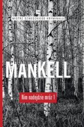 Nim nadejdzie mróz cz. 1 - Henning Mankell | mała okładka