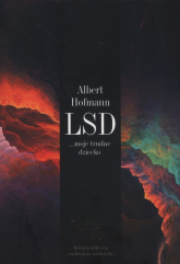 LSD moje trudne dziecko - Albert Hofmann | mała okładka