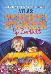 Atlas magicznych stworzeń Pip Bartlett - Stiefvater Maggie, Pearce Jackson | mała okładka