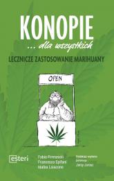 Konopie dla wszystkich Lecznicze zastosowanie marihuany - Firenzuoli Fabio, Epifani Francesco, Loiacono Idalba | mała okładka