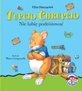 Tupcio Chrupcio Nie lubię podróżować - Eliza Piotrowska | mała okładka