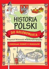 Historia Polski do kolorowania - Wiśniewski Krzysztof, Kuropiejska Barbara | mała okładka