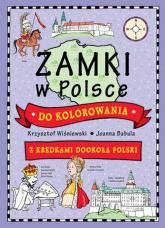 Zamki w Polsce do kolorowania - Wiśniewski Krzysztof, Babula Joanna | mała okładka