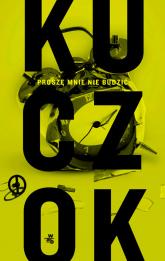 Proszę mnie nie budzić - Wojciech Kuczok | mała okładka