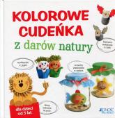 Kolorowe cudeńka z darów natury - Andrea Kussner-Neubert | mała okładka