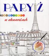 Paryż w akwarelach - zbiorowa praca | mała okładka