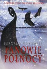 Panowie Północy Tom 3 - Bernard Cornwell | mała okładka