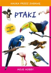Ptaki Moje hobby - Guzowska Beata, Zakierska Tina | mała okładka