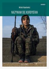 Nazywam się Kurdystan - Witold Repetowicz | mała okładka