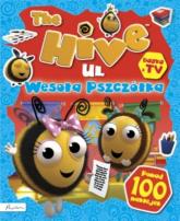 The Hive Ul Wesoła pszczółka Książka z naklejkami i nie tylko -  | mała okładka