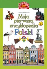 Moja pierwsza encyklopedia Polski - Joanna Kalinowska | mała okładka