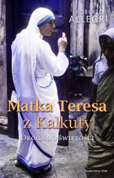 Matka Teresa z Kalkuty Droga do świętości - Roberto Allegri | mała okładka