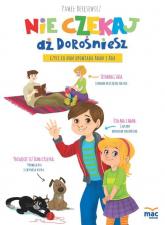 Nie czekaj aż dorośniesz, czyli co nam opowiada Adam i Ada - Paweł Beręsewicz | mała okładka