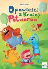 Opowieści z krainy potworów - Marcin Pałasz | mała okładka