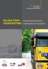 Polskie firmy transportowe a niemiecka płaca minimalna w świetle prawa Unii Europejskiej -  | mała okładka