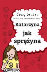 Katarzyna jak sprężyna - Suzy Becker | mała okładka