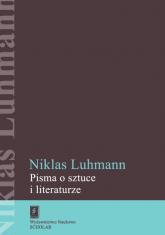 Pisma o sztuce i literaturze - Niklas Luhmann | mała okładka