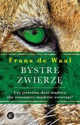 Bystre zwierzę Czy jesteśmy dość mądrzy, aby zrozumieć bystrość zwierząt? - de Waal Frans | mała okładka