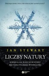 Liczby natury Nierealna rzeczywistość matematycznej wyobraźni - Ian Stewart | mała okładka