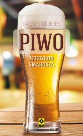 Piwo Leksykon smakosza - Bartosz Senderek | mała okładka