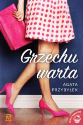 Grzechu warta - Agata Przybyłek | mała okładka
