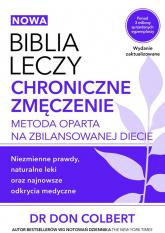 Biblia leczy Chroniczne zmęczenie Metoda oparta na zbilansowanej diecie. - Don Colbert   mała okładka