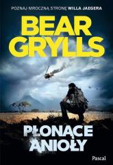Płonące anioły - Bear Grylls | mała okładka