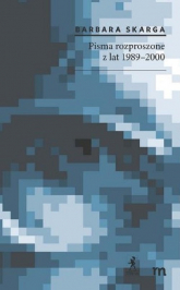 Pisma rozproszone z lat 1989-2000 - Barbara Skarga | mała okładka