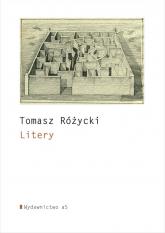 Litery - Tomasz Różycki | mała okładka