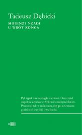 Moienzi nzadi U wrót Konga - Tadeusz Dębicki | mała okładka