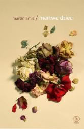 Martwe dzieci - Martin Amis | mała okładka