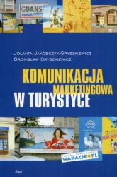 Komunikacja marketingowa w turystyce - Jakóbczyk-Gryszkiewicz Jolanta, Gryszkiewicz  | mała okładka