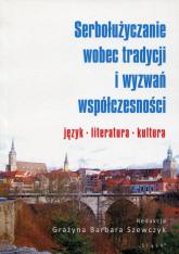Serbołużyczanie wobec tradycji i wyzwań współczesności język literatura kultura -  | mała okładka