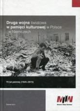 Druga wojna światowa w pamięci kulturowej w Polsce i w Niemczech 70 lat później (1945-2015) -  | mała okładka