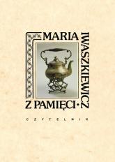 Z pamięci - Maria Iwaszkiewicz | mała okładka