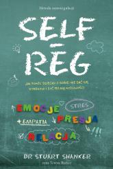 Self Reg metoda samoregulacji - Stuart Shanker | mała okładka